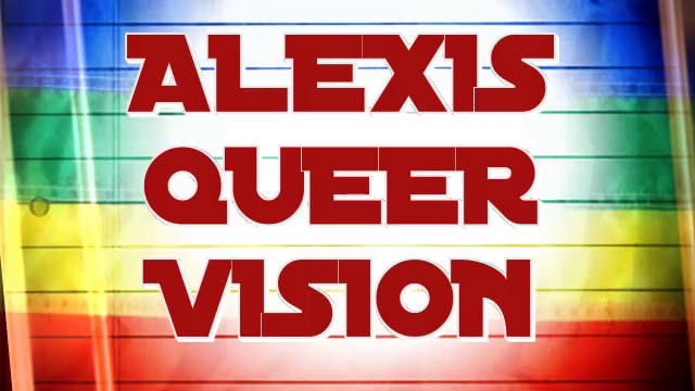 ALEXIS QUEER VISION