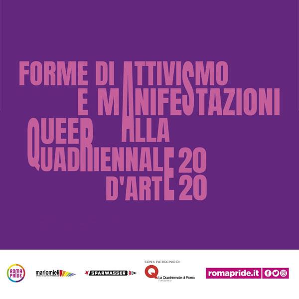 Roma Pride 2021 - Forme di attivismo e manifestazioni Queer alla Quadriennale d'Arte 2020