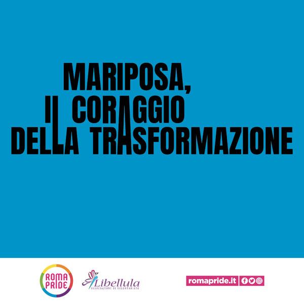 Roma Pride 2021 - Mariposa, il coraggio della trasformazione