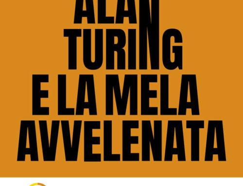 26 Giugno 2021 Alan Turing e la mela avvelenata