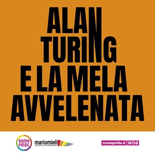 Roma Pride 2021 - Alan Turing e la mela avvelenata